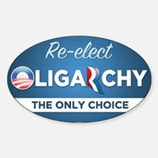Re-elect Oligarchy Decal