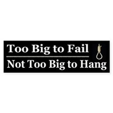 Too Big to Fail Not too Big to Hang Car Sticker