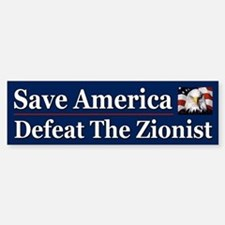Save America Defeat the Zionist Sticker (Bumper)