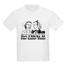 Two Chicks At The Same Time Kids T-Shirt