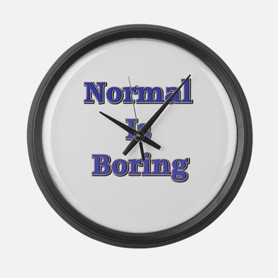 Normal is Boring Large Wall Clock