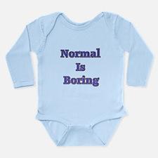 Normal is Boring Long Sleeve Infant Bodysuit