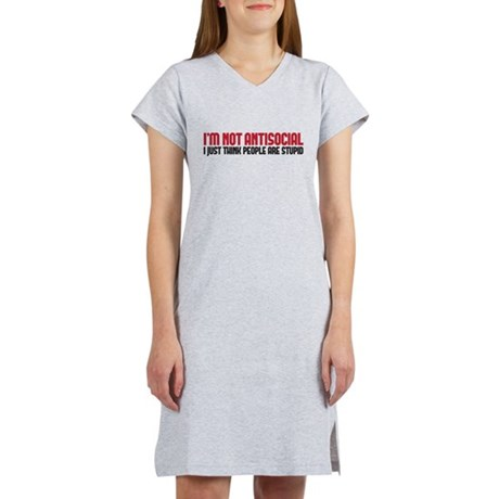 im not antisocial Women's Nightshirt