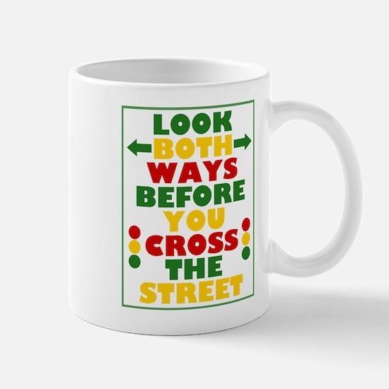 Look Both Ways Before You Cross the Street Mug