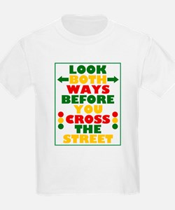 Look Both Ways Before You Cross the Street T-Shirt