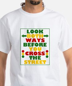 Look Both Ways Before You Cross the Street Shirt
