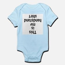 This is my handstand shirt Infant Bodysuit