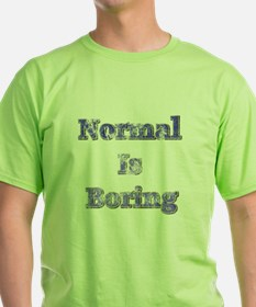 Vintage Normal is Boring T-Shirt