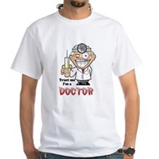 Trust me Im a Doctor T-Shirt