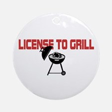 License To Grill Ornament (Round)