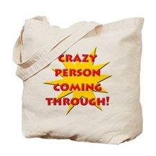 Crazy person coming through! Tote Bag