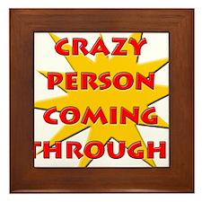Crazy person coming through! Framed Tile