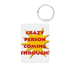 Crazy person coming through! Keychains