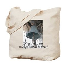 Ding dong, the wicked witch is here! Tote Bag