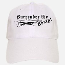 Surrender The Booty! Baseball Baseball Cap