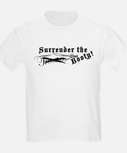 Surrender The Booty! Kids T-Shirt