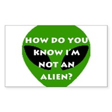 How do you know I'm not an alien? Decal
