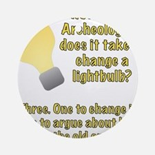 Archeologist lightbulb joke Ornament (Round)