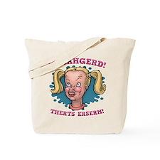Ermahgerd! Therts Erserm! Tote Bag