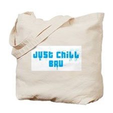 Just Chill Bru Tote Bag