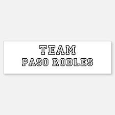 Team Paso Robles Bumper Bumper Bumper Sticker