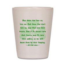 Irish Curse - May Those That Love Us Shot Glass