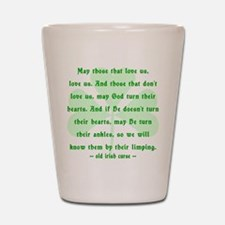 Irish Curse - May Those That Love Us Shot Glass