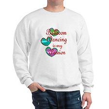 Ballroom Passion Sweatshirt