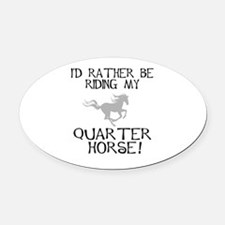 id rather be riding my quarter horse a.jpg Oval Ca