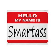 Smartass Name Tag Throw Blanket