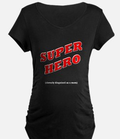 Super Hero Cleverly Disguised as a Mom T-Shirt