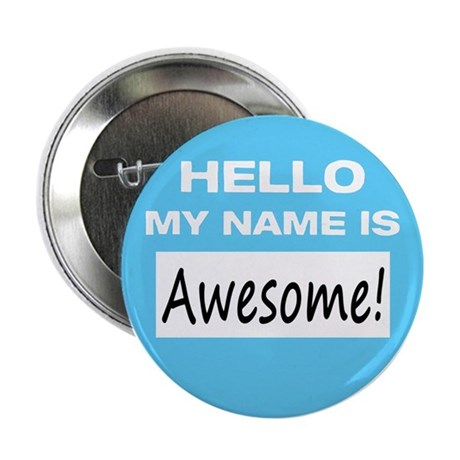 """Awesome Name Tag 2.25"""" Button"""