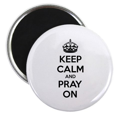 Keep calm and pray on Magnet