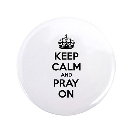 "Keep calm and pray on 3.5"" Button (100 pack)"