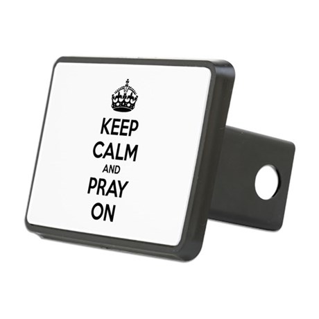 Keep calm and pray on Rectangular Hitch Cover