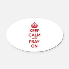 Keep calm and pray on Oval Car Magnet