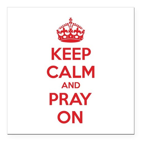 """Keep calm and pray on Square Car Magnet 3"""" x 3"""""""
