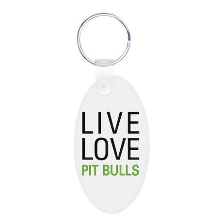 Live Love Pit Bulls Aluminum Oval Keychain