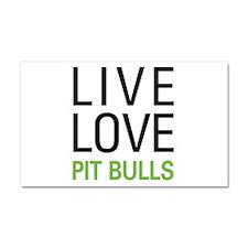 Live Love Pit Bulls Car Magnet 20 x 12