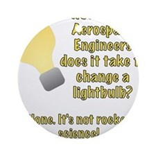 Aerospace Engineer Lightbulb Joke Ornament (Round)
