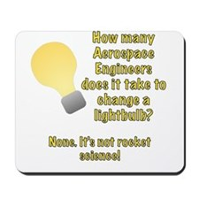 Aerospace Engineer Lightbulb Joke Mousepad