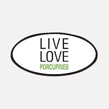 Live Love Porcupines Patches