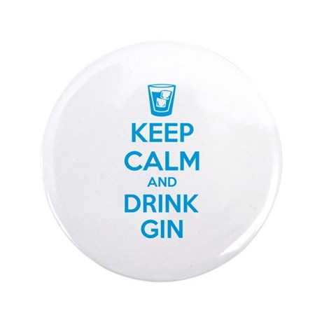 """Keep calm and drink gin 3.5"""" Button"""
