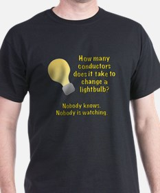 Conductor lightbulb joke T-Shirt