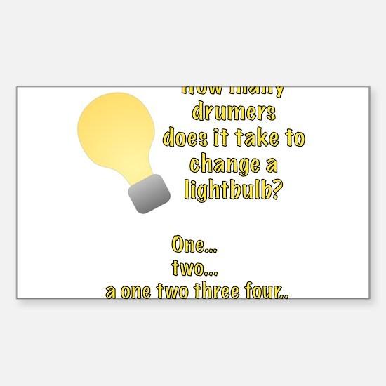 Drummer lightbulb joke Sticker (Rectangle)