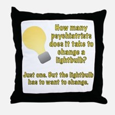 Psychiatrist lightbulb joke Throw Pillow