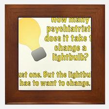 Psychiatrist lightbulb joke Framed Tile