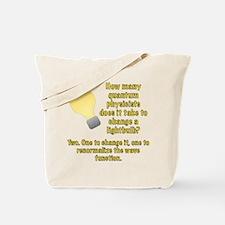 Quantum Physicist lightbulb joke Tote Bag
