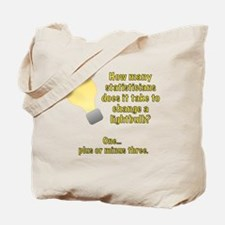 statistician lightbulb joke Tote Bag