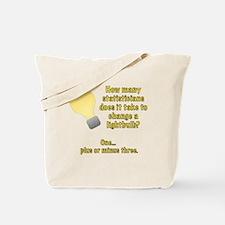 statistician lightbulb joke Tote Bag